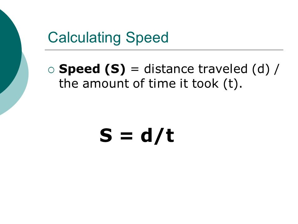 S = d/t Calculating Speed