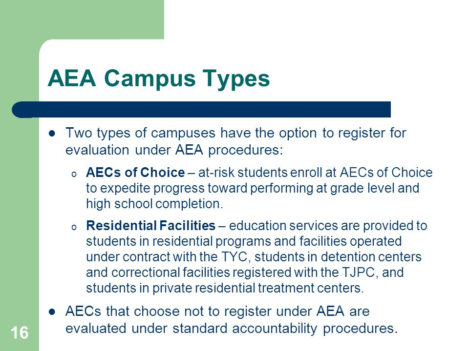 AEA Campus Types Two types of campuses have the option to register for evaluation under AEA procedures:
