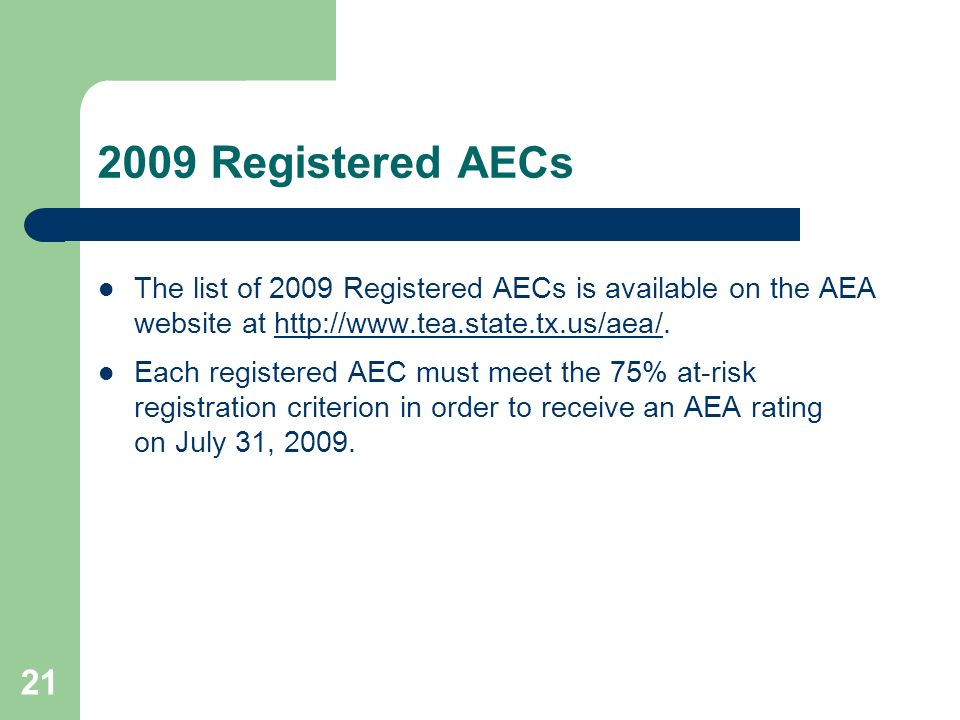2009 Registered AECs The list of 2009 Registered AECs is available on the AEA website at http://www.tea.state.tx.us/aea/.