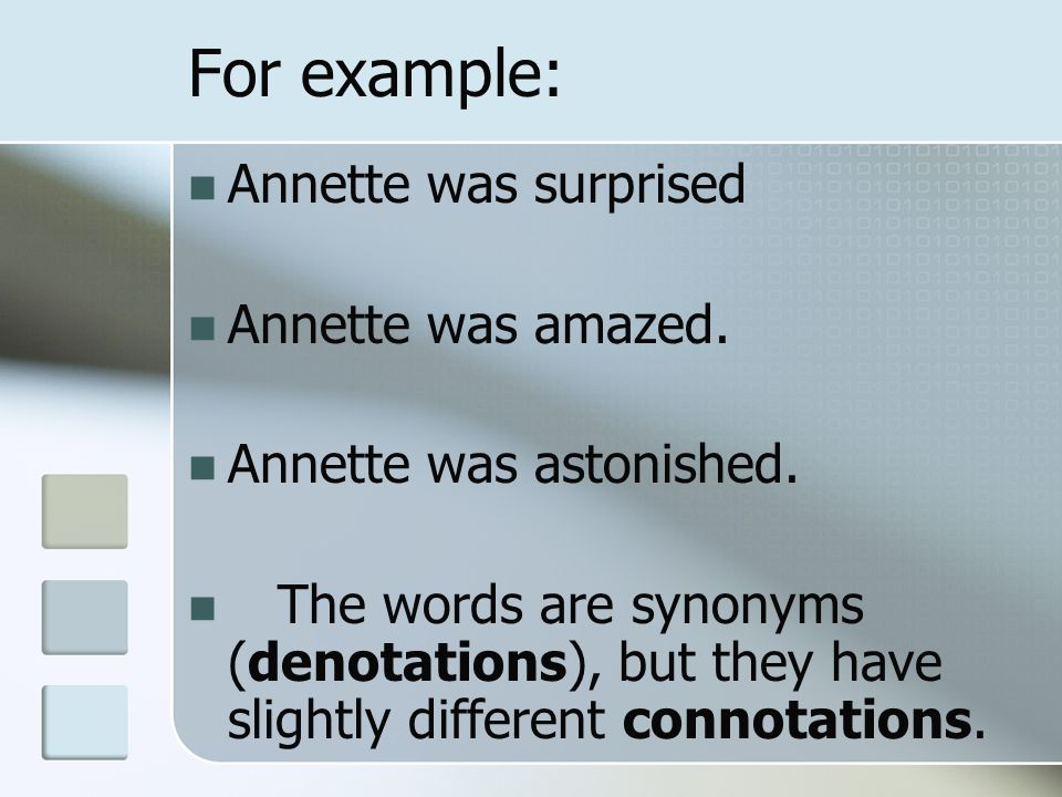 For example: Annette was surprised Annette was amazed.