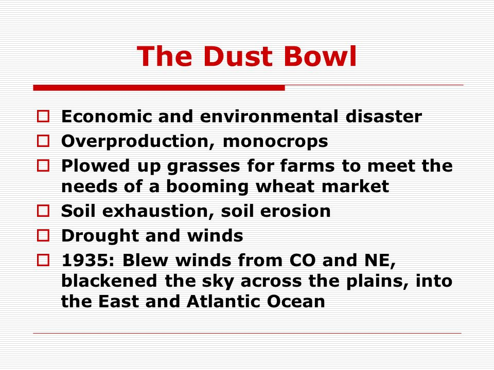 The Dust Bowl Economic and environmental disaster