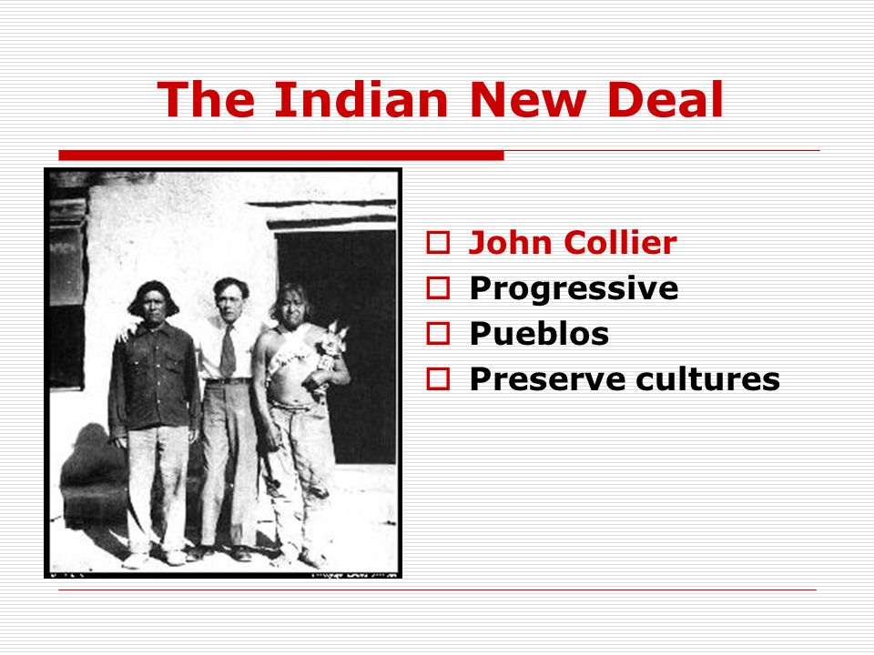 The Indian New Deal John Collier Progressive Pueblos Preserve cultures