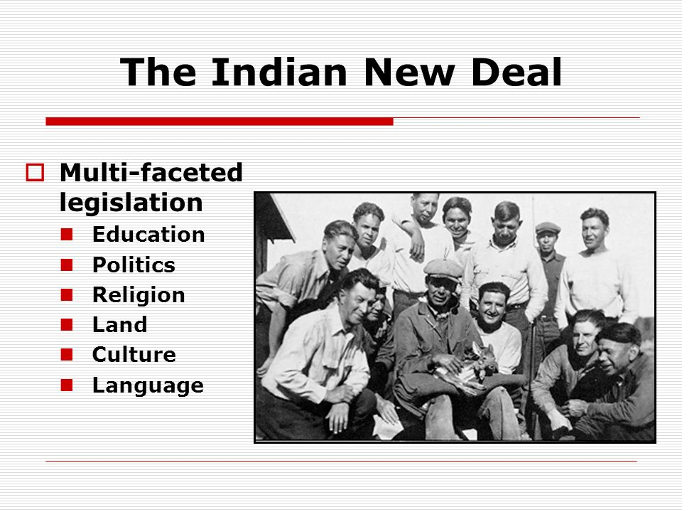 The Indian New Deal Multi-faceted legislation Education Politics