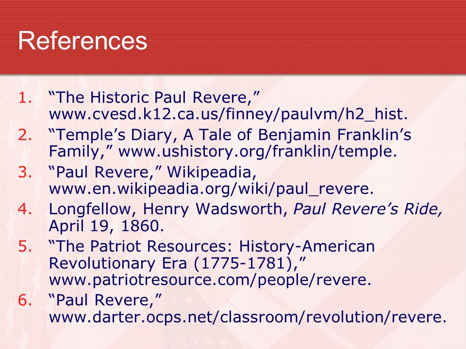References The Historic Paul Revere, www.cvesd.k12.ca.us/finney/paulvm/h2_hist.