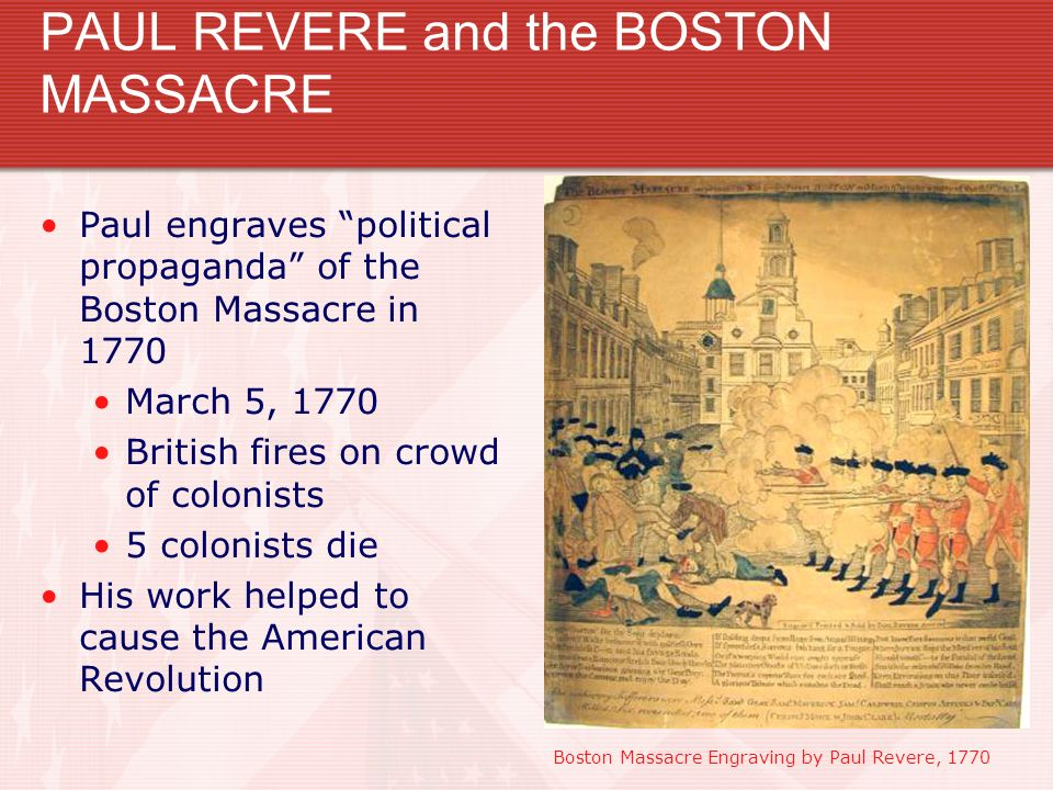 PAUL REVERE and the BOSTON MASSACRE