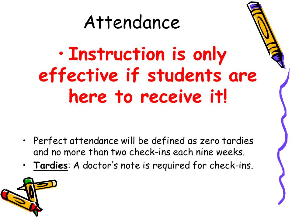 Instruction is only effective if students are here to receive it!