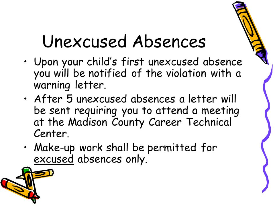 Unexcused AbsencesUpon your child's first unexcused absence you will be notified of the violation with a warning letter.