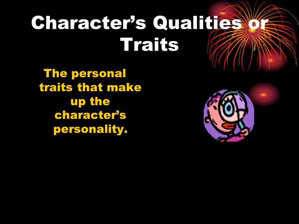 Character's Qualities or Traits