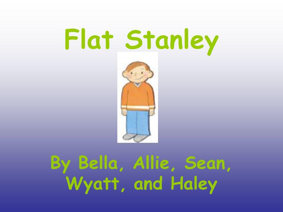 By Bella, Allie, Sean, Wyatt, and Haley