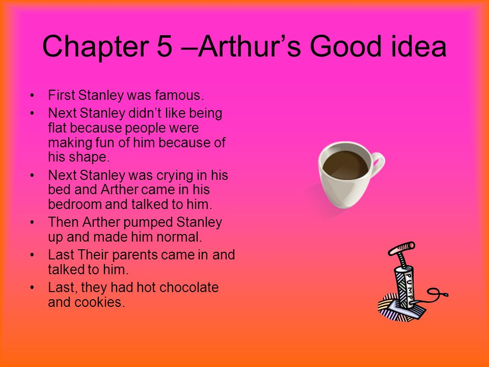 Chapter 5 –Arthur's Good idea
