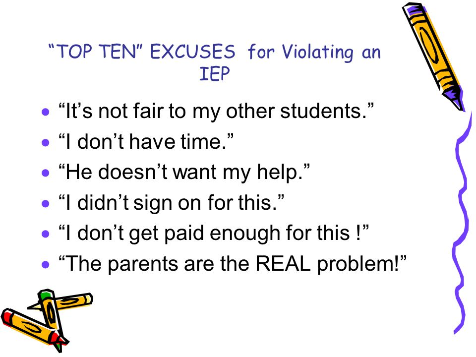 TOP TEN EXCUSES for Violating an IEP