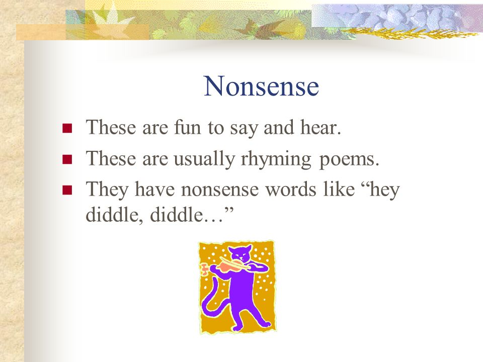 Nonsense These are fun to say and hear.