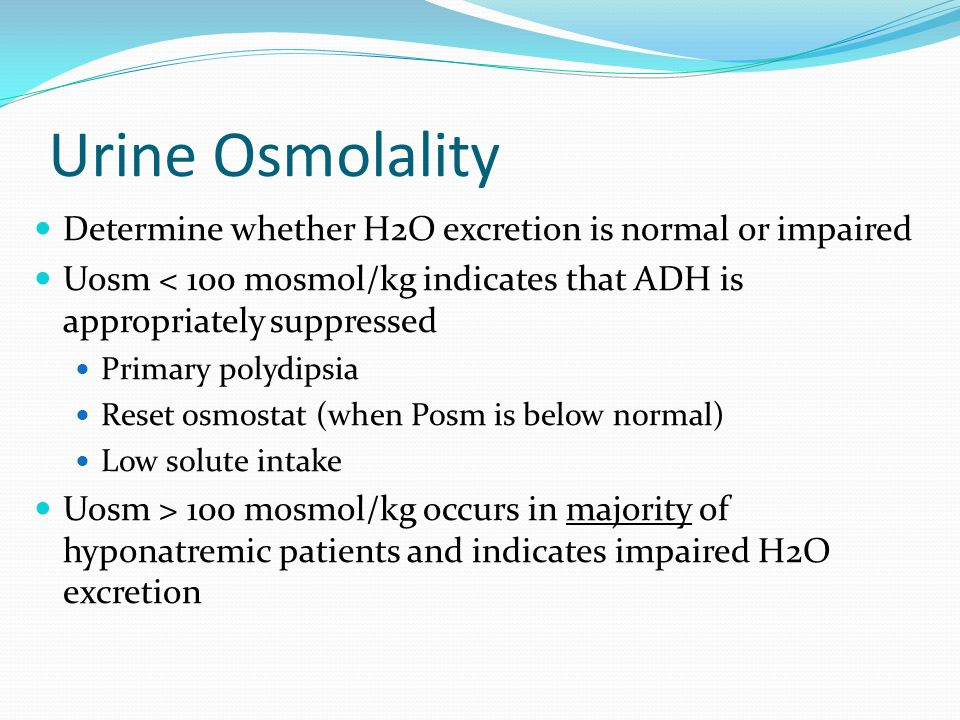 Urine Osmolality Determine whether H2O excretion is normal or impaired