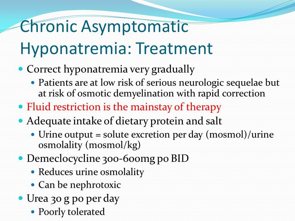 Chronic Asymptomatic Hyponatremia: Treatment