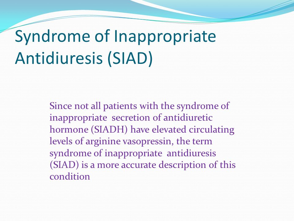Syndrome of Inappropriate Antidiuresis (SIAD)