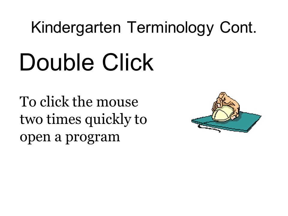 Kindergarten Terminology Cont.