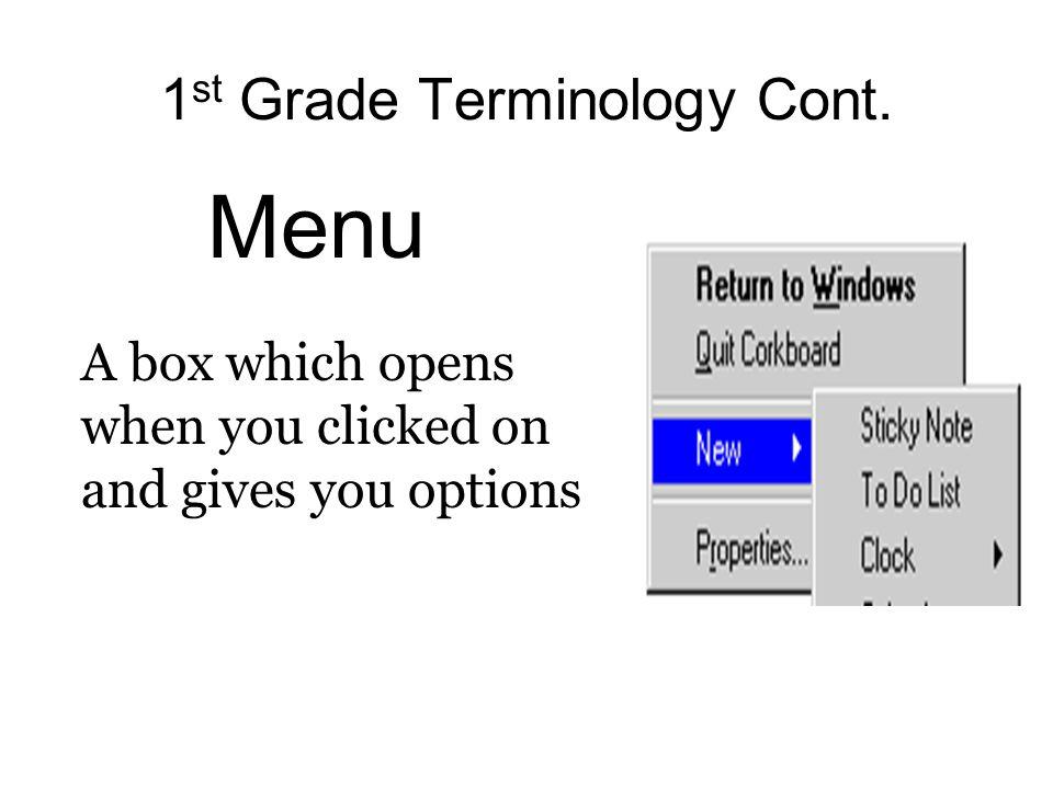 1st Grade Terminology Cont.