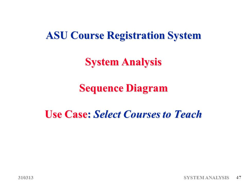 Software engineering system analysis ppt download 47 asu course registration system system analysis sequence diagram use case select courses to teach ccuart Gallery