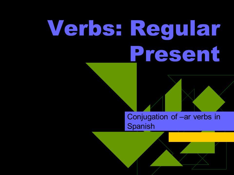 Verbs: Regular Present