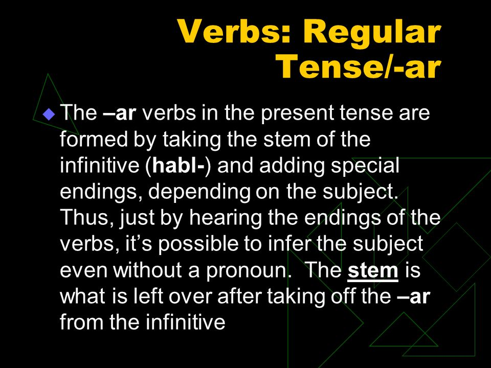 Verbs: Regular Tense/-ar