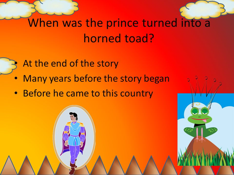 When was the prince turned into a horned toad