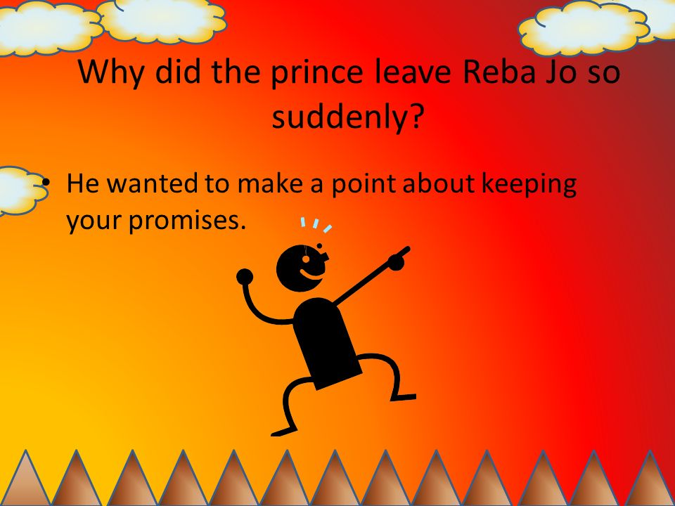 Why did the prince leave Reba Jo so suddenly