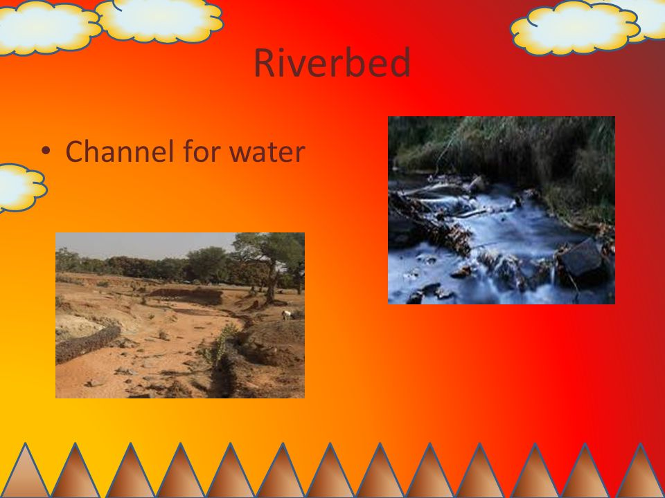 Riverbed Channel for water