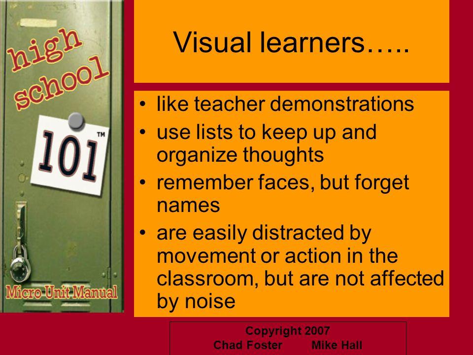 Visual learners….. like teacher demonstrations