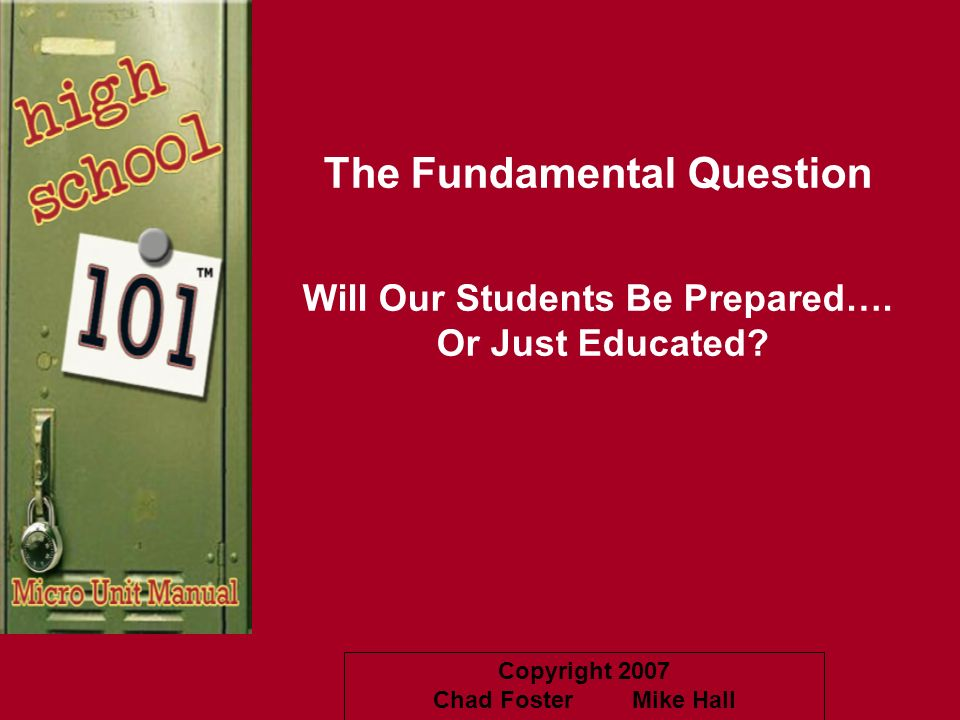 The Fundamental Question Will Our Students Be Prepared….