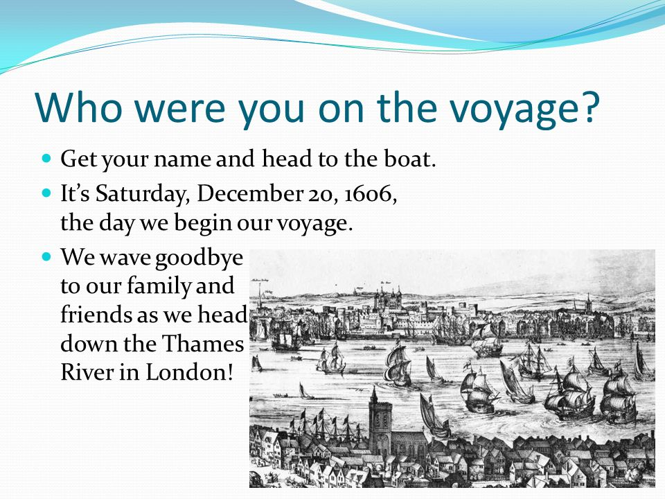 Who were you on the voyage