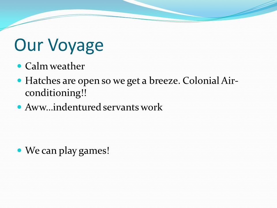 Our Voyage Calm weather