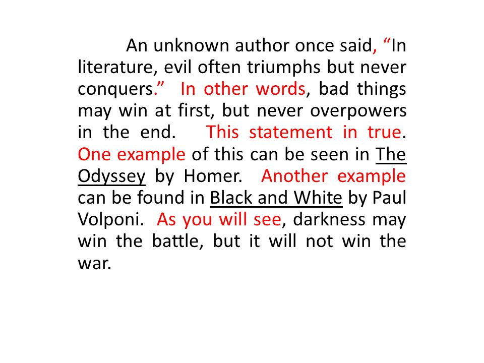 in literature evil triumphs but never Evil is the quality of being morally bad or causing harm, misfortune, suffering, or destruction (encarta) in literature, evil often triumphs but never conquers the particular.
