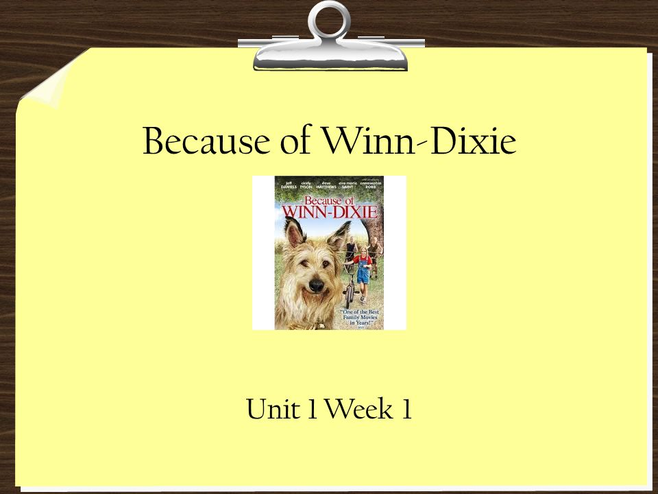 Because of Winn-Dixie Unit 1 Week 1