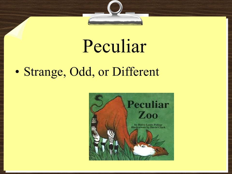 Peculiar Strange, Odd, or Different