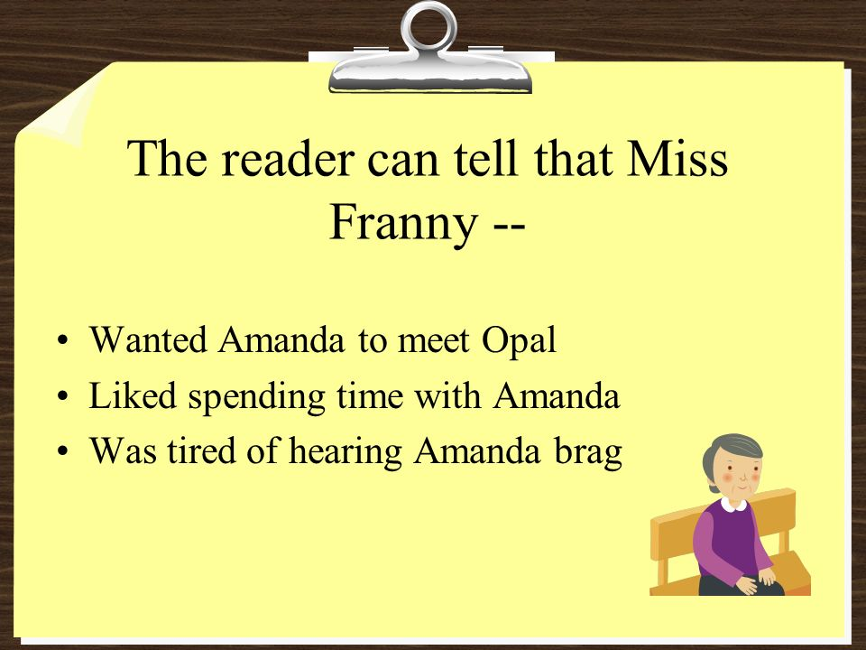 The reader can tell that Miss Franny --
