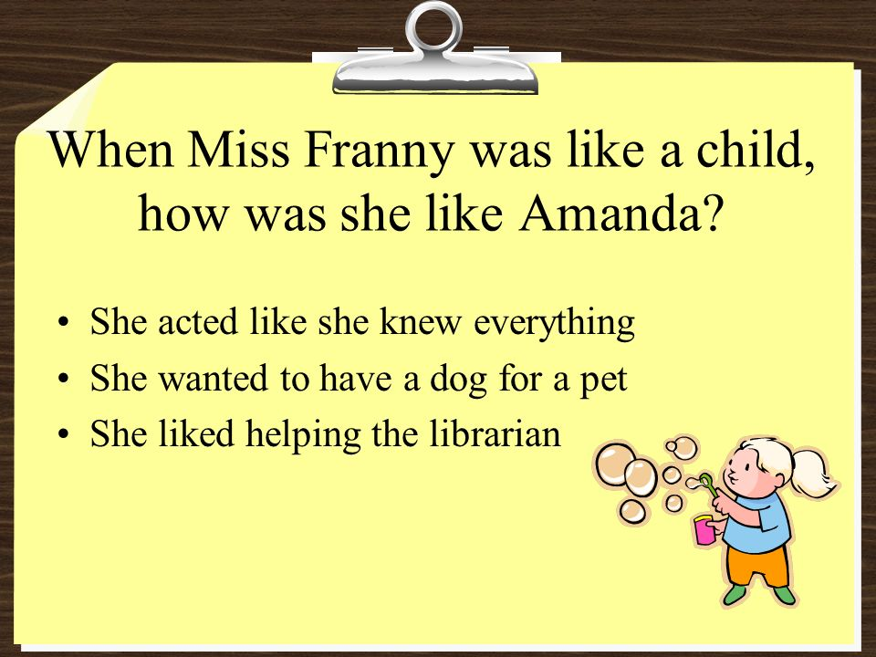 When Miss Franny was like a child, how was she like Amanda