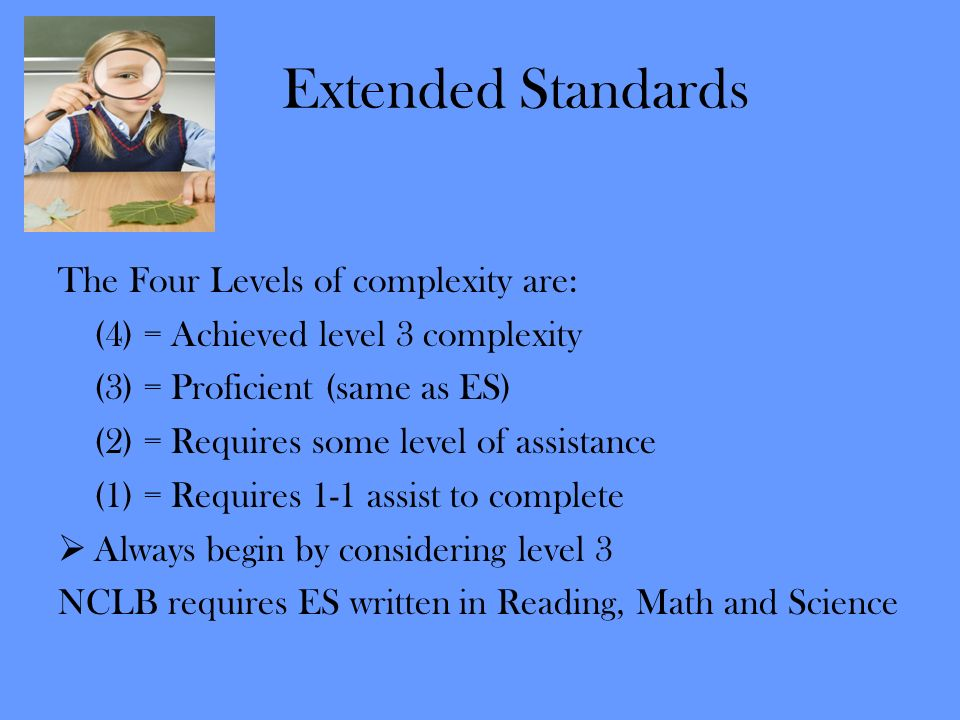 Extended Standards The Four Levels of complexity are: