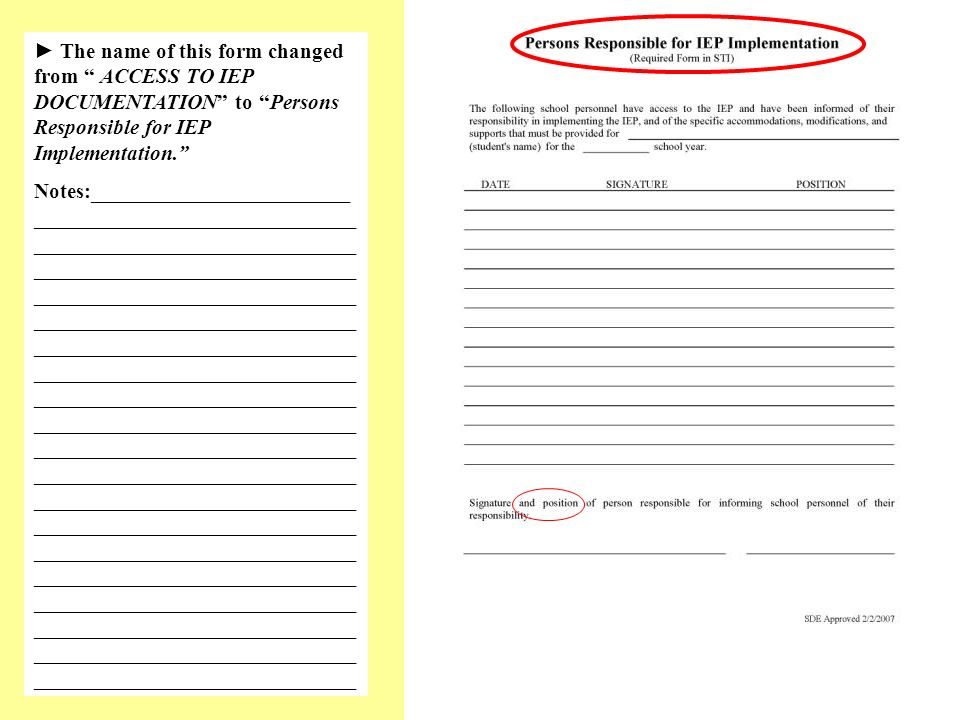 The name of this form changed from ACCESS TO IEP DOCUMENTATION to Persons Responsible for IEP Implementation.