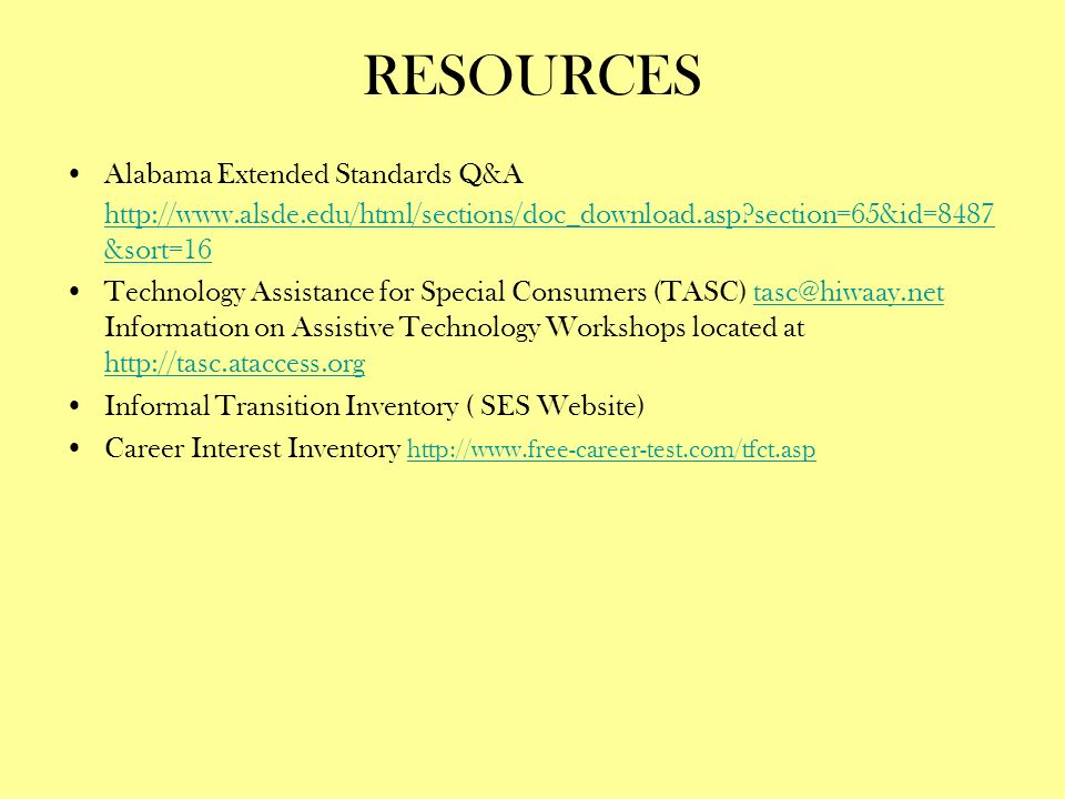 RESOURCES Alabama Extended Standards Q&A http://www.alsde.edu/html/sections/doc_download.asp section=65&id=8487&sort=16.