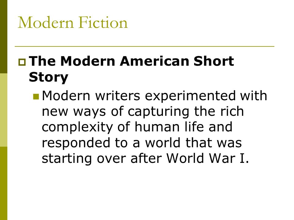 Modern Fiction The Modern American Short Story