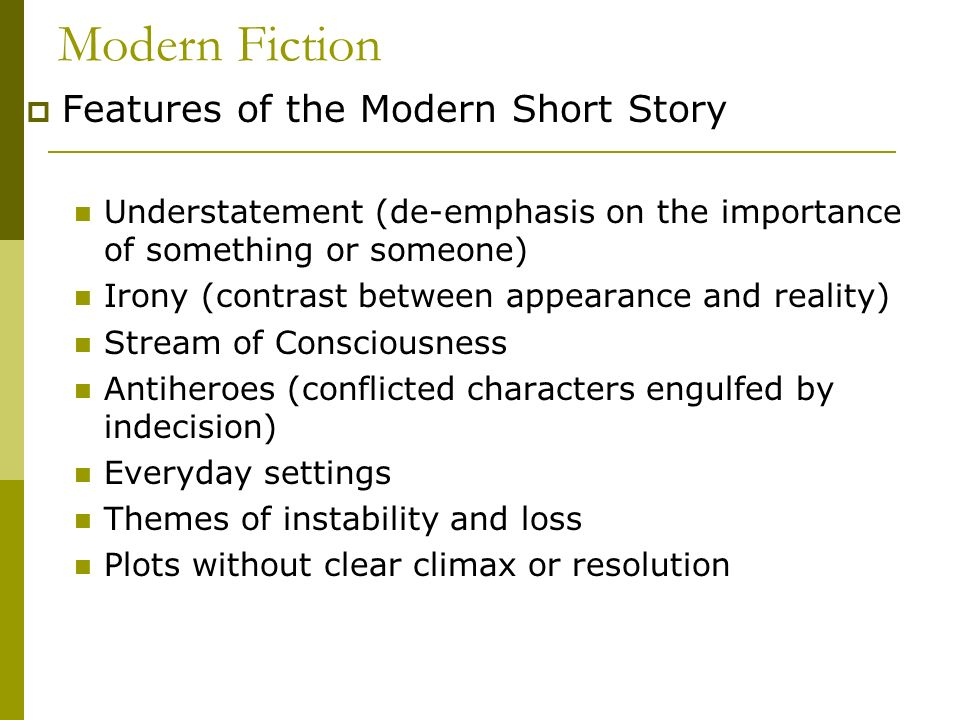 Modern Fiction Features of the Modern Short Story