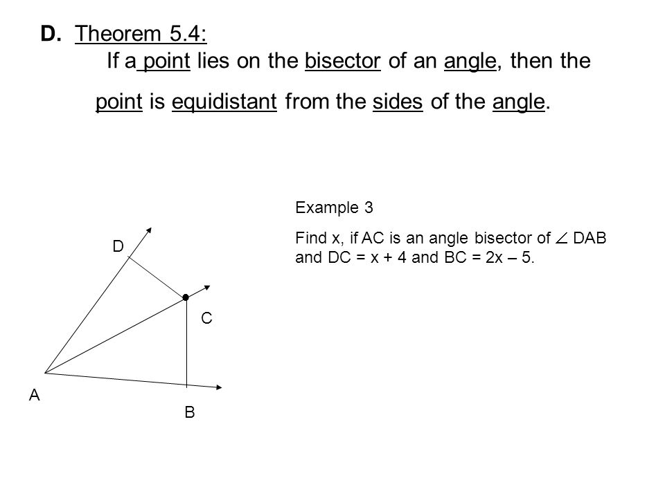 D. Theorem 5.4: If a point lies on the bisector of an angle, then the point is equidistant from the sides of the angle.