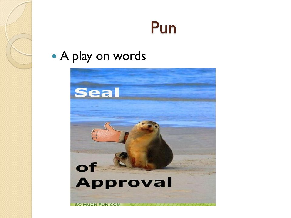 Pun A play on words