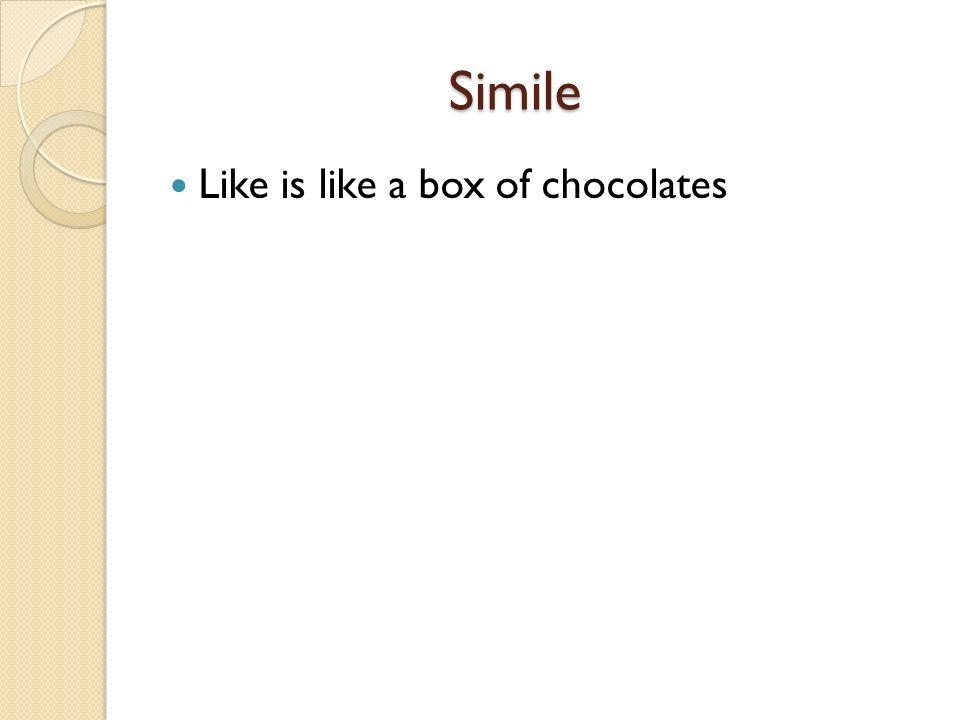 Simile Like is like a box of chocolates