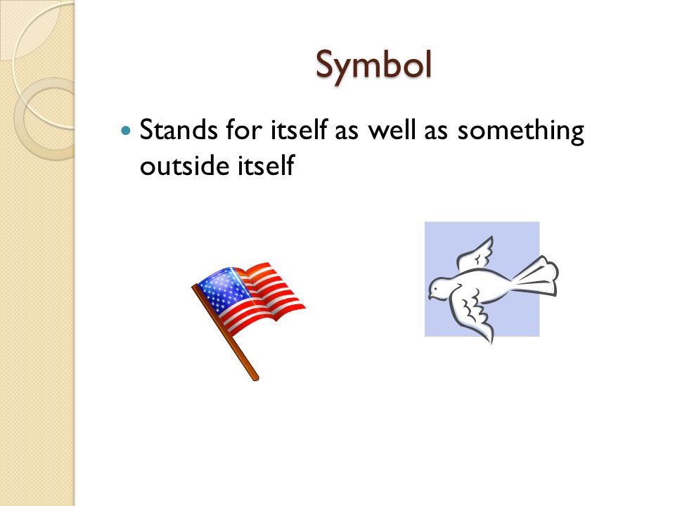 Symbol Stands for itself as well as something outside itself