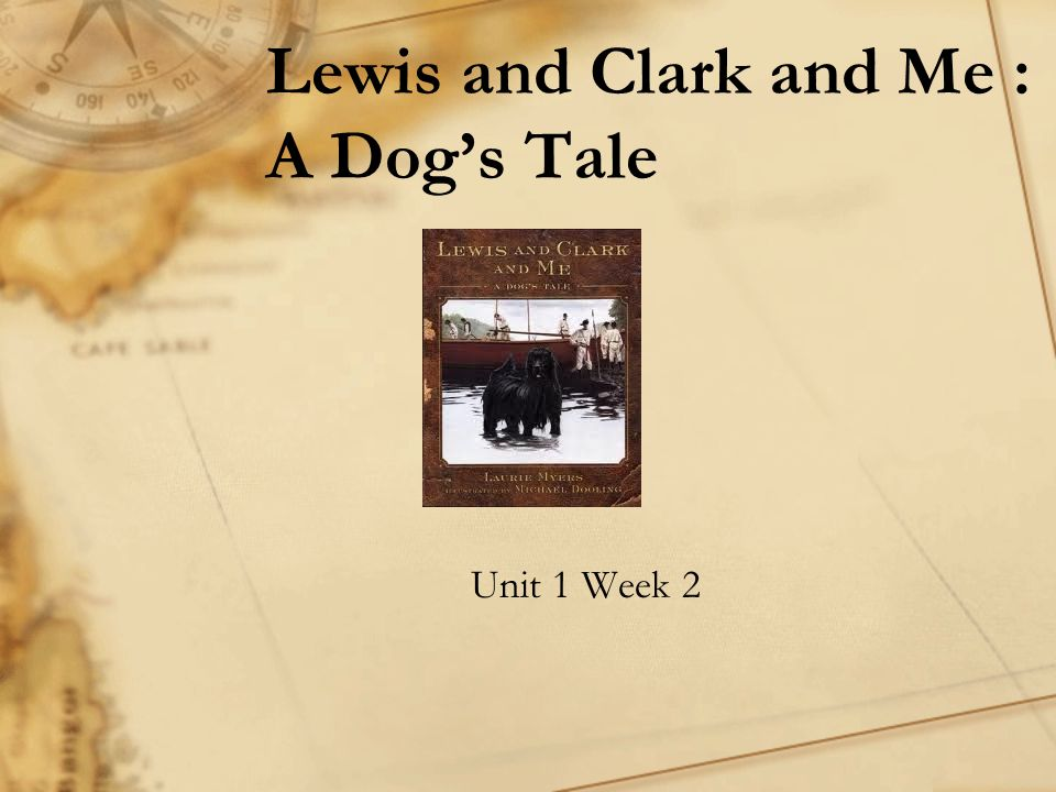 Lewis And Clark And Me A Dog S Tale