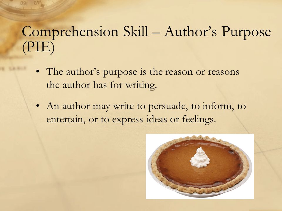 Comprehension Skill – Author's Purpose (PIE)