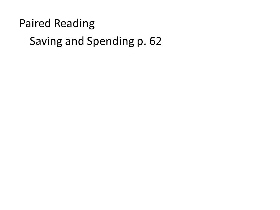 Paired Reading Saving and Spending p. 62