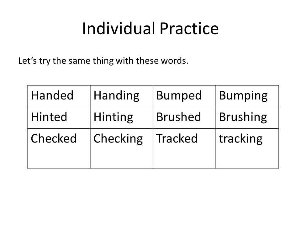 Individual Practice Handed Handing Bumped Bumping Hinted Hinting