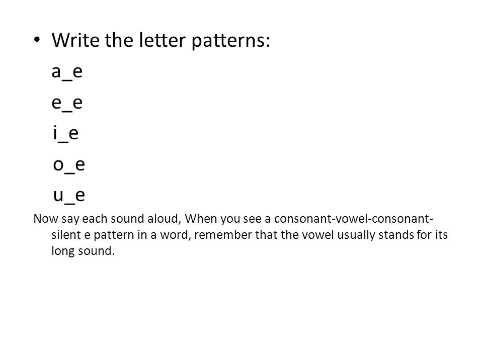 Write the letter patterns: a_e e_e i_e o_e u_e